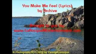 You Make Me Feel (Lyrics) Video - Archive