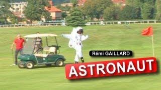Remi Gaillard, Astronaut. (από patsis, 26/03/12)
