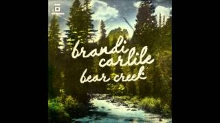 Brandi Carlile - What Did I Ever Come Here For