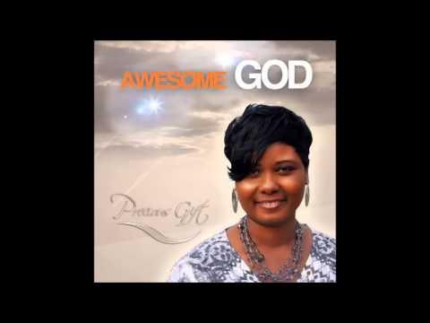 Precious Gift - Awesome God