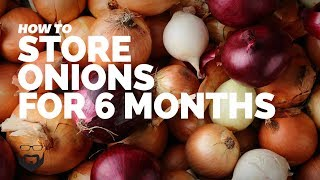 How to Store Onions for 6 Months