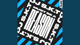 Must Be A Reason (Club Mix)