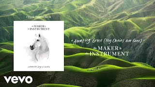 Amazing Grace (My Chains Are Gone) (Audio)