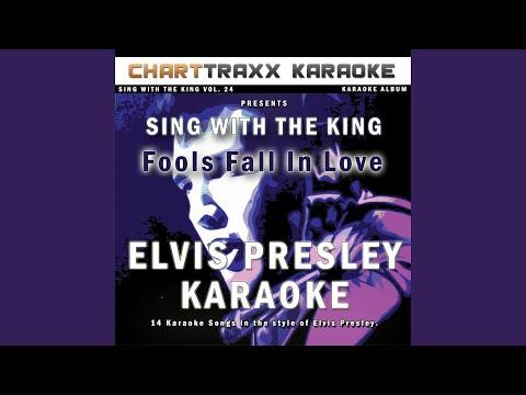 Fools Fall In Love (Karaoke Version In the Style of Elvis Presley)