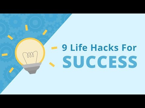9 Life Hacks For Success