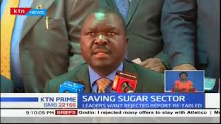 Western Kenya legislators pushing for re introduction of the sugar report for fresh debate