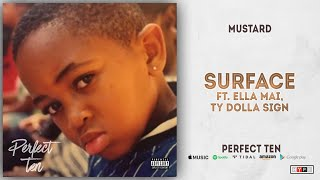 Mustard   Surface Ft. Ella Mai, Ty Dolla $ign (Perfect 10)