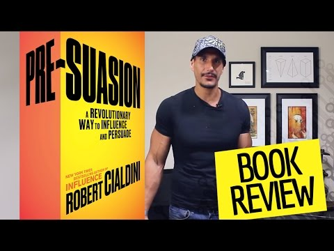 """Pre-Suasion: A Revolutionary Way to Influence and Persuade"" Book Review"
