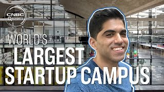 Inside the world's largest startup campus | CNBC Reports