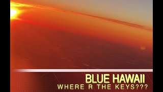 "Blue Hawaii – ""Where are the Keys???"""