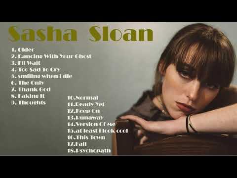 Sasha Sloan Greatest Hits Full Album 2021 - The Best Songs Of Sasha Sloan   Sasha Sloan 2021
