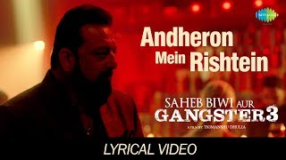 Andheron Mein Rishtey | Lyrical | Saheb Biwi Aur   - YouTube