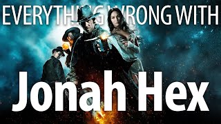 Everything Wrong With Jonah Hex In 13 Minutes Or Less