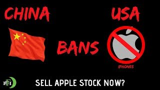 CHINA BANS IMPORT OF APPLE IPHONES!!! | SHOULD YOU SELL APPLE STOCK?