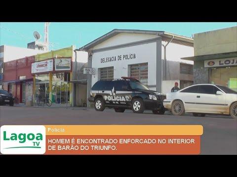 HOMEM É ENCONTRADO ENFORCADO NO INTERIOR DE BARÃO DO TRIUNFO.