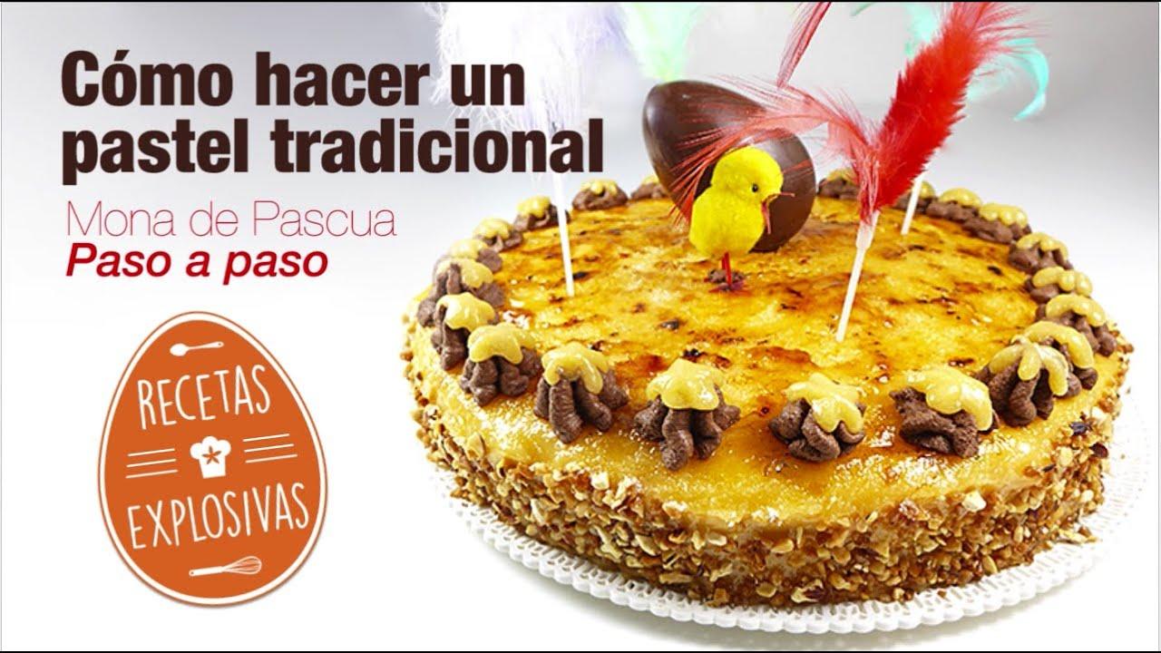 Como hacer un pastel tradicional - Mona de Pascua - Paso a paso -Recetas Explosivas
