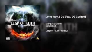 Long Way 2 Go (feat. DJ Corbett)