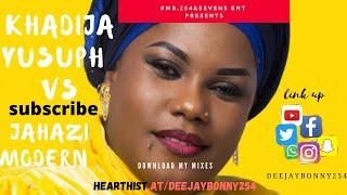 !! Best of Khadija Yusuf & Jahazi Modern Taarab Deejay Bonny 254