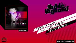 Fedde Le Grand Ft. Mitch Crown - Let Me Be Real (Radio Edit)