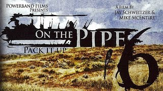 On the Pipe 6: Pack it Up - Official Trailer - Powerband Films [HD]
