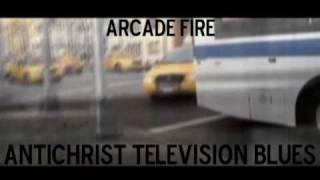Arcade Fire - Antichrist Television Blues