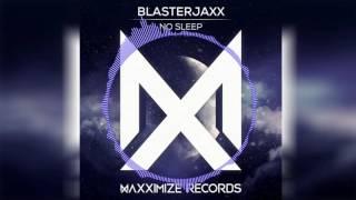 Blasterjaxx - No Sleep [Radio Edit]