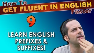 9 - What are English prefixes & suffixes? - How To Get Fluent In English Faster
