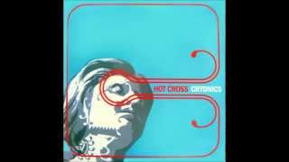 Hot Cross - Cryonics FULL ALBUM
