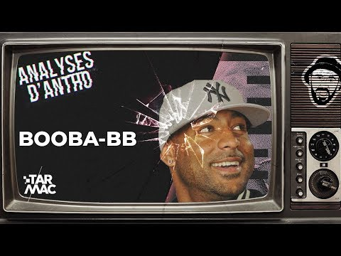Booba-BB • Les Analyses D'Antho