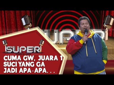 stand up comedy popon kerok juara suci gw doang yang pengangguran - super