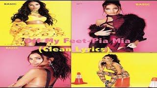 Off My Feet- Pia Mia (Clean Lyrics)