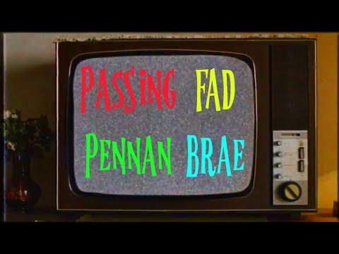 "Pennan Brae - ""Passing Fad"""