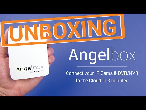 Unboxing angelbox - How to connect an IP cam to the cloud in 3 minutes