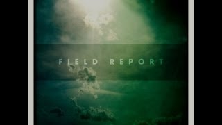 "Field Report - ""I Am Not Waiting Anymore"""