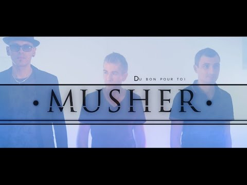 "Musher ""Du Bon Pour Toi"""