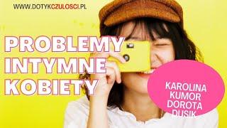 Problemy intymne kobiet! – Karolina Kumor & Dorota Dusik