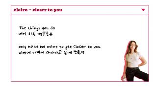 Clairo   Closer To You (Lyrics) 가사해석