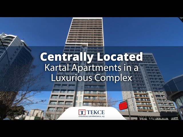 Centrally Located Key-Ready Properties in Istanbul Kartal