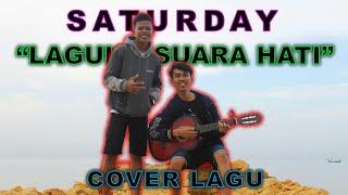 BIKIN BAPER!! SATURDAY - LAGUKU SUARA HATI | Cover Version By HEX