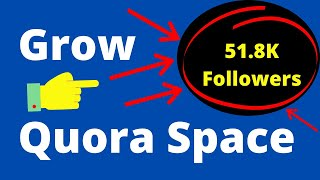 How to Grow Your Quora Space Fast [Secrets] | Increase Quora Space Followers