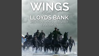 "Wings From The ""Lloyds Bank - 250 Year Anniversary"" T.V. Advert"