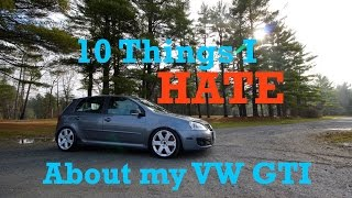 10 Things I HATE About my Volkswagen GTI!
