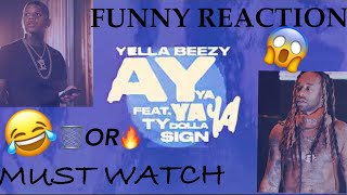 Yella Beezy~ AY YA YA YA FT. TY DOLLA  $ign OFFICIAL AUDIO FUNNY REACTION MUST WATCH!!