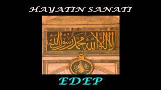 """""""HAYATIN SANATI: EDEP"""" / BİR ÖNDER YAPIMI / 2013 (HD)"""
