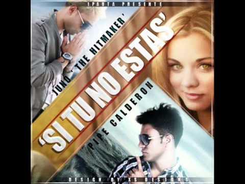 Si Tu No Estas - Juno The Hitmaker Ft. Pipe Calderon (Prod. By Fade & ALX) ◄NEW ® 2011