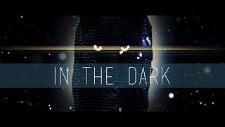 In The Dark (Music Video)