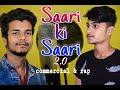 SAARI KI SAARI 2.0||Sanyal singh,ft. Arrya ( official video )