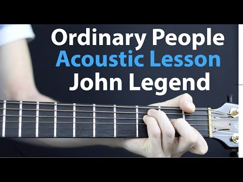 Ordinary People - John Legend: Acoustic Guitar Lesson
