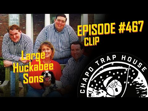 Huckabee's Large Sons | Chapo Trap House | Episode 467