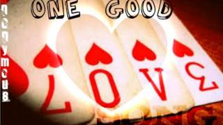 One Good Love Song - Anonymous